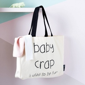 'Baby Crap… I Used To Be Fun' Bag £14.50