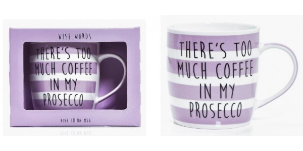 'There's Too Much Coffee In My Prosecco' Mug £4 @ Boohoo