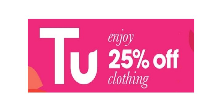 One of the most popular events Sainsbury's hold is their 25% Off Tu clothing sale, although they also feature a massive toy clearance on occasion, these offers can run throughout the year in