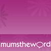 Mumstheword