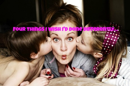 Four things I wish I'd done differently
