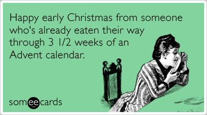 jXHbtvadvent-calendar-eat-early-christmas-season-ecards-someecards