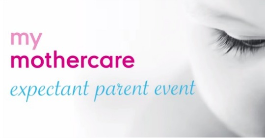Booking Now Open For FREE Expectant Parents Event @ Mothercare