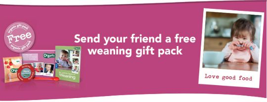 Send A Friend A FREE Weaning Gift Pack @ Organix
